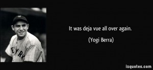 deja-vue-all-over-again-yogi-berra